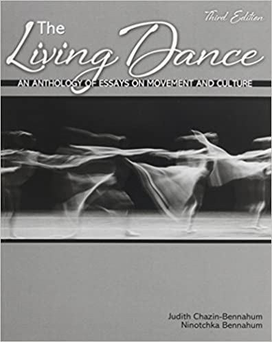 com the living dance an anthology of essays on movement  the living dance an anthology of essays on movement and culture 3rd edition