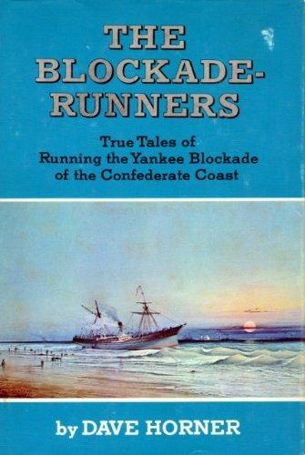 Confederate Blockade Runner (The blockade-runners;: True tales of running the Yankee blockade of the Confederate coast)