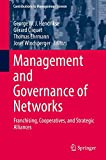 img - for Management and Governance of Networks: Franchising, Cooperatives, and Strategic Alliances (Contributions to Management Science) book / textbook / text book