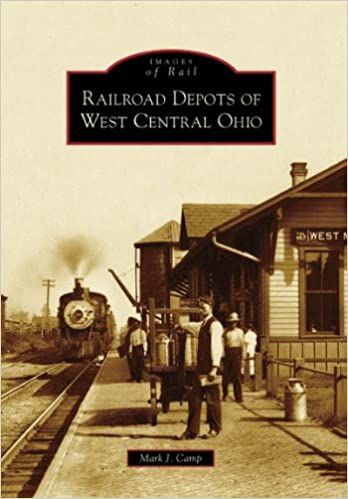 Railroad Depots of West Central Ohio (Images of Rail)