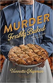 Book Murder Freshly Baked (An Amish Village Mystery) by Vannetta Chapman (2015-06-09)