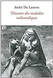 Discours des Maladies Melancoliques, Du Laurens, André, 2252035927