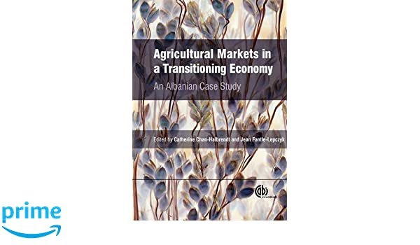 agricultural markets in a transitioning economy chan halbrendt catherine fantle lepczyk jean