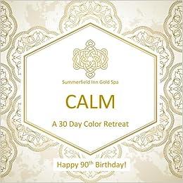 Happy 90th Birthday CALM A 30 Day Color Retreat 90th Birthday