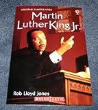 Martin Luther King, Jr, Rob Lloyd Jones, 0439022991