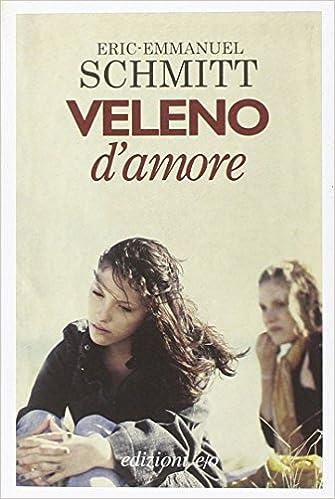 Amazon Fr Veleno D Amore Eric Emmanuel Schmitt Livres