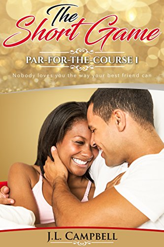 Book: The Short Game (Par For The Course Book 1) by J. L. Campbell