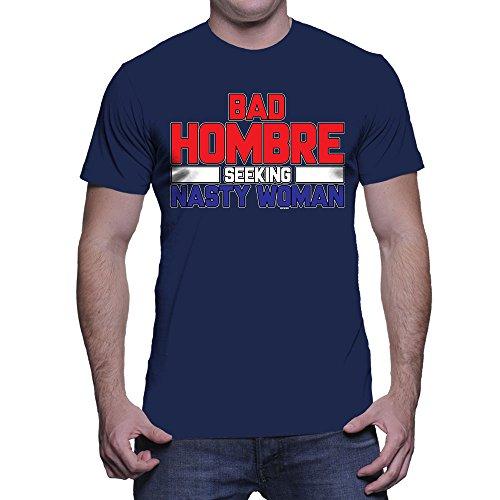 Men's Bad Hombre Seeking Nasty Woman T-shirt (Navy, Medium) (Seeking Men)