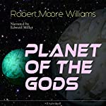 Planet of the Gods | Robert Moore Williams
