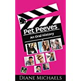 Pet Peeves: An Oral History