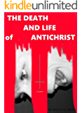 The Death and Life of Antichrist