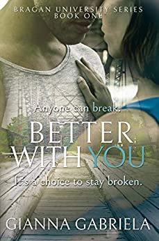 Better With You (Bragan University Series Book 1) by [Gabriela, Gianna]