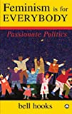 img - for FEMINISM IS FOR EVERYBODY: Passionate Politics by bell hooks (2000-10-20) book / textbook / text book