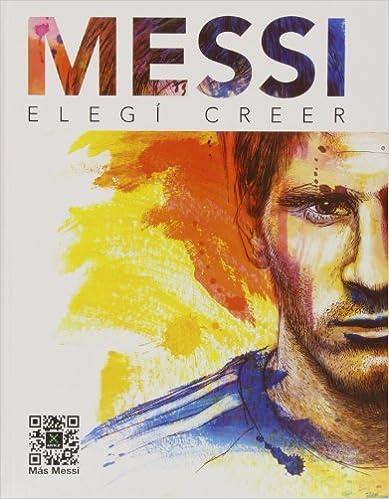 Messi. Elegí Creer (Deportes)