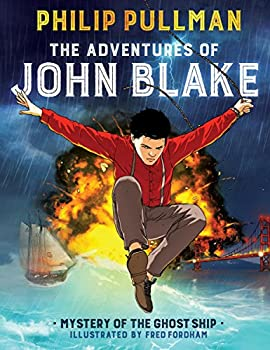 The Adventures of John Blake: Mystery of the Ghost Ship 1338149121 Book Cover