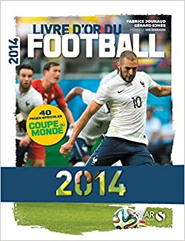 Amazon Fr Livre D Or Du Football 2014 Gerard Ejnes