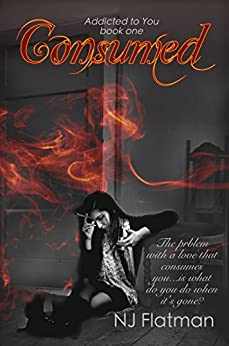 Consumed (Addicted to You Book 1) by [Flatman, NJ]