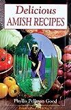 Delicious Amish Recipes, Phyllis Pellman Good, 1561482277