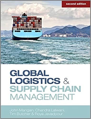 Global logistics and supply chain management john mangan chandra global logistics and supply chain management 2nd edition by john mangan fandeluxe