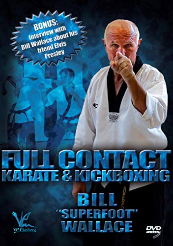 Bill Superfoot Wallace: Full Contact Karate & Kickboxing