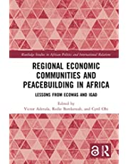 Regional Economic Communities and Peacebuilding in Africa: Lessons from ECOWAS and IGAD