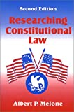 Researching Constitutional Law, Melone, Albert P., 1577661400