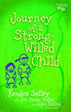 Journey of a Strong-Willed Child, Kendra Smiley and Aaron Smiley, 0802443532