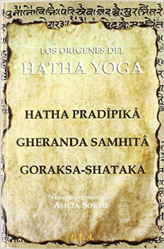 Origenes del hatha yoga: Amazon.es: Hatha Pradipika ...