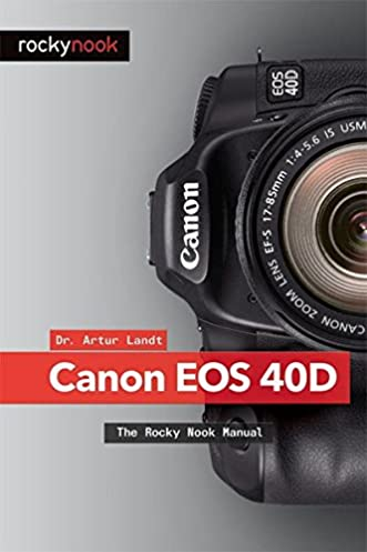 buy canon eos 40d book online at low prices in india canon eos 40d rh amazon in Canon EOS 40D Firmware Update Canon EOS 40D Specifications