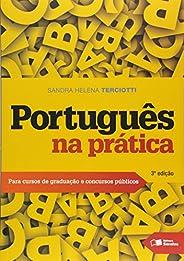 Português na prática: Para cursos de graduação e concursos públicos