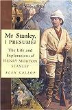 Mr. Stanley, I Presume?, Alan Gallop, 0750930934
