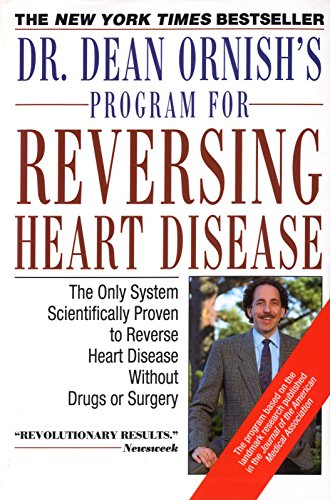 Cover of Dr. Dean Ornish's Program for Reversing Heart Disease: The Only System Scientifically Proven to Reverse Heart Disease Without Drugs or Surgery