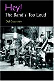 Hey! the Band's Too Loud, Del Courtney, 1418448990