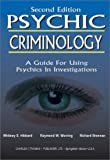 Psychic Criminology : An Operations Manual for Using Psychics in Criminal Investigations, Hibbard, Whitney S. and Worring, Raymond W., 0398072884