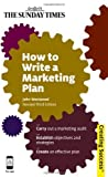 img - for How to Write a Marketing Plan [Sunday Times Creating Success] by Westwood, John [Kogan Page,2012] [Paperback] 3rd Edition book / textbook / text book