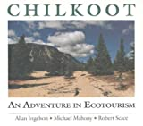 Chilkoot, Allan Ingelson and Michael Mahony, 1889963550