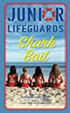 Shark Bait (Junior Lifeguards) (Volume 3)