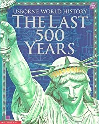 Last 500 Years Usborne World History