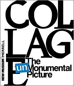 Book Collage: The Unmonumental Picture by Richard Flood (2007-12-01)