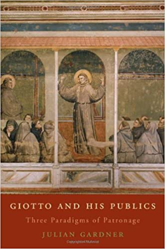 Three Paradigms of Patronage Giotto and His Publics