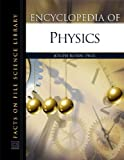 Encyclopedia of Physics (Facts on File Science Library)
