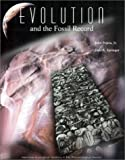 Evolution and the Fossil Record, Pojeta, John, Jr. and Springer, Dale A., 0922152578