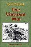 The Vietnam War (Examining Issues Through Political Cartoons)