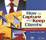How to Capture and Keep Clients: Marketing