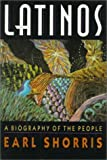 Latinos : A Biography of the People, Shorris, Earl, 0393033600