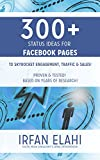 300+ Status Ideas for Facebook Pages: Sky rocket your Traffic, Sales & Engagement with proven & tested Status ideas formulas based on years of research. Pdf