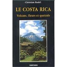 Le Costa Rica: Volcans, Fleurs et Quetzals