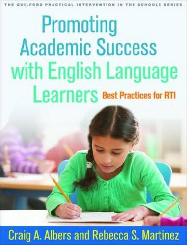 Promoting Academic Success with English Language Learners: Best Practices for RTI (The Guilford Practical Intervention in the Schools Series)