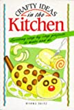 Crafty Ideas in the Kitchen, Myrna Daitz, 1850153949