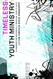 Timeless Youth Ministry: A Handbook for Successfully Reaching Today's Youth, Lee Vukich, Steve Vandegriff, 0802429440